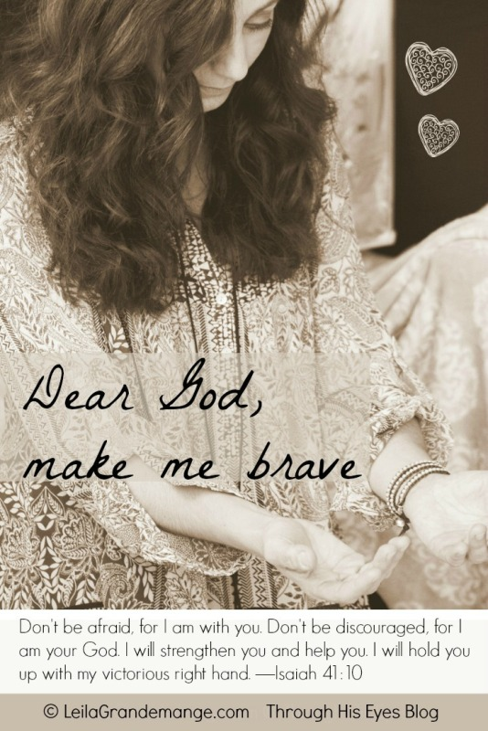 Dear God make me brave
