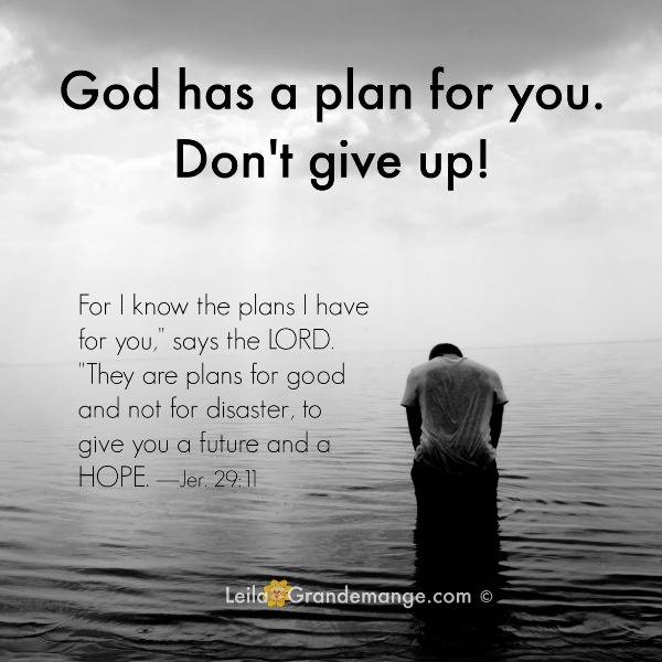 Don't give up God has a plan
