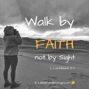 Walk by Faith not by sight