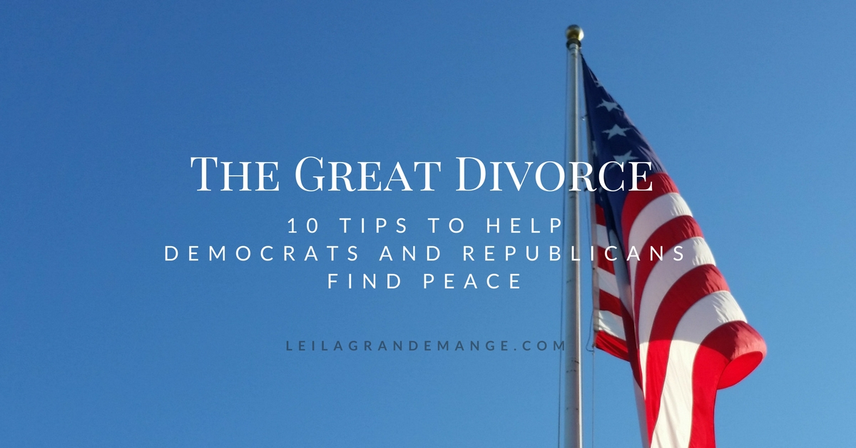 The Great Divorce [10 Tips to Help Democrats and Republicans Find Peace]