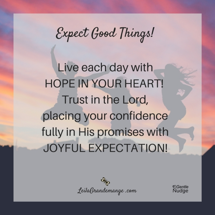 Expect good things!