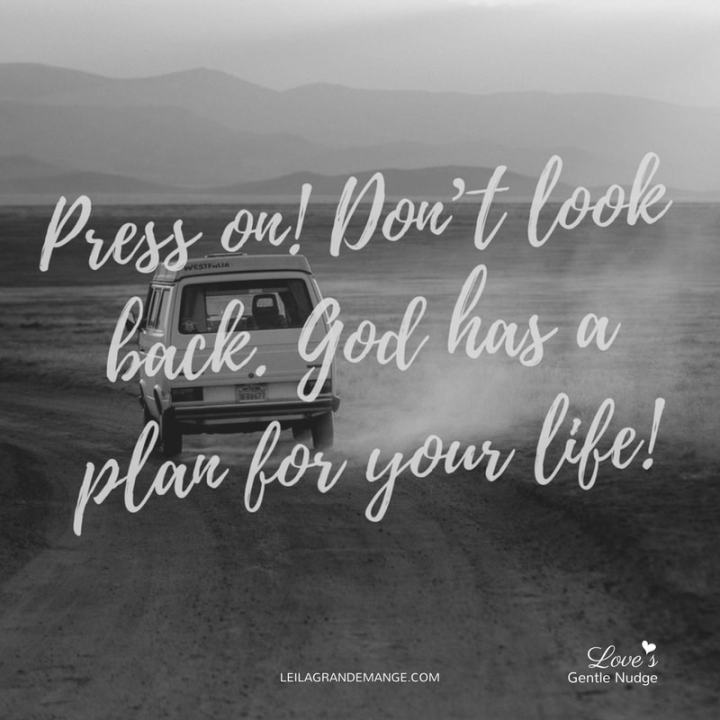 Press on! Don't look back!